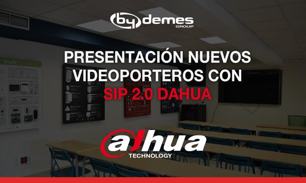 Presentación nuevos videoporteros con SIP 2.0 DAHUA (Barcelona y Canarias)